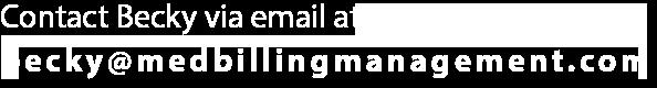 Email Becky at Medical Billing Management